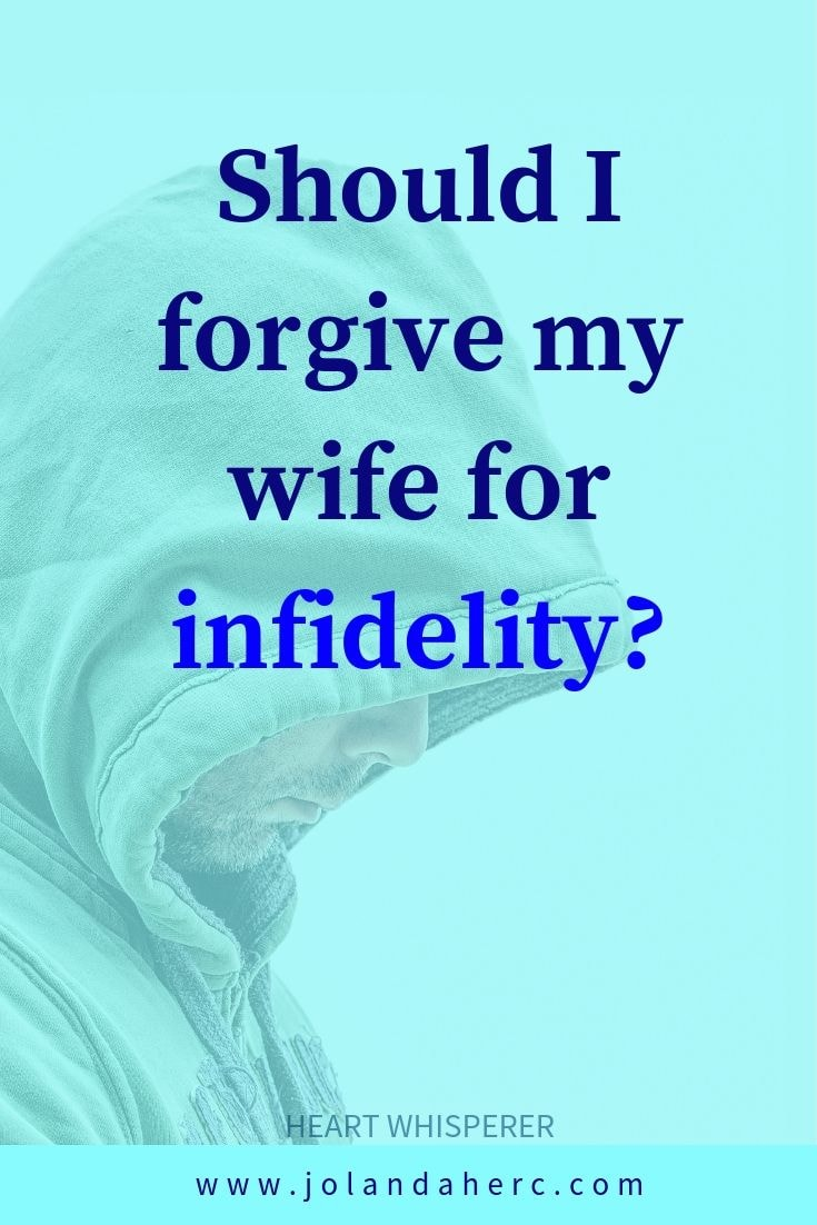 should-i-forgive-my-wife-for-infidelity